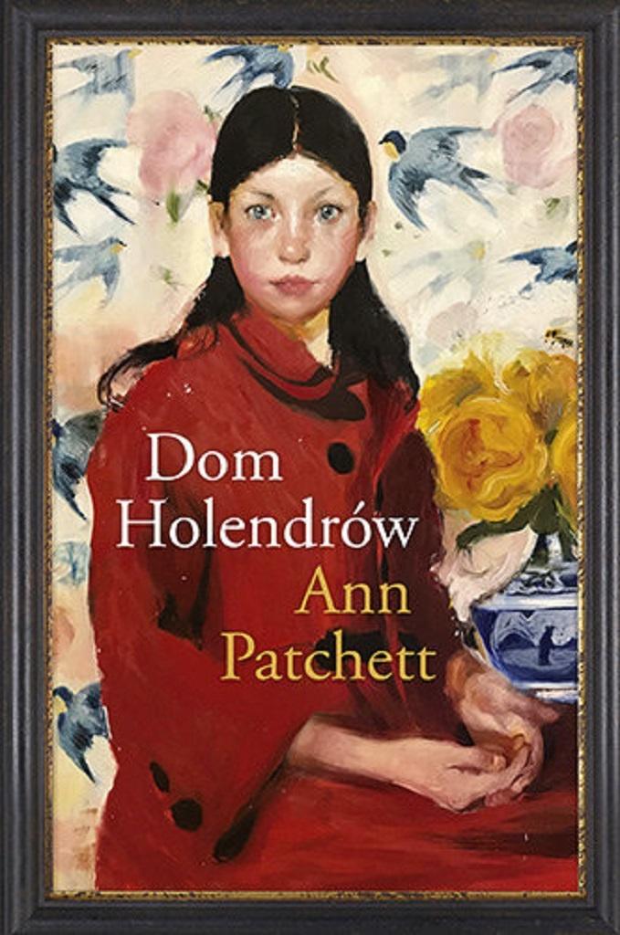 Ann Patchett – Dom Holendrów