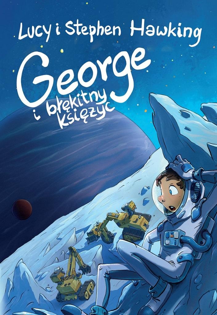 Lucy i Stephen Hawking – George i błękitny księżyc