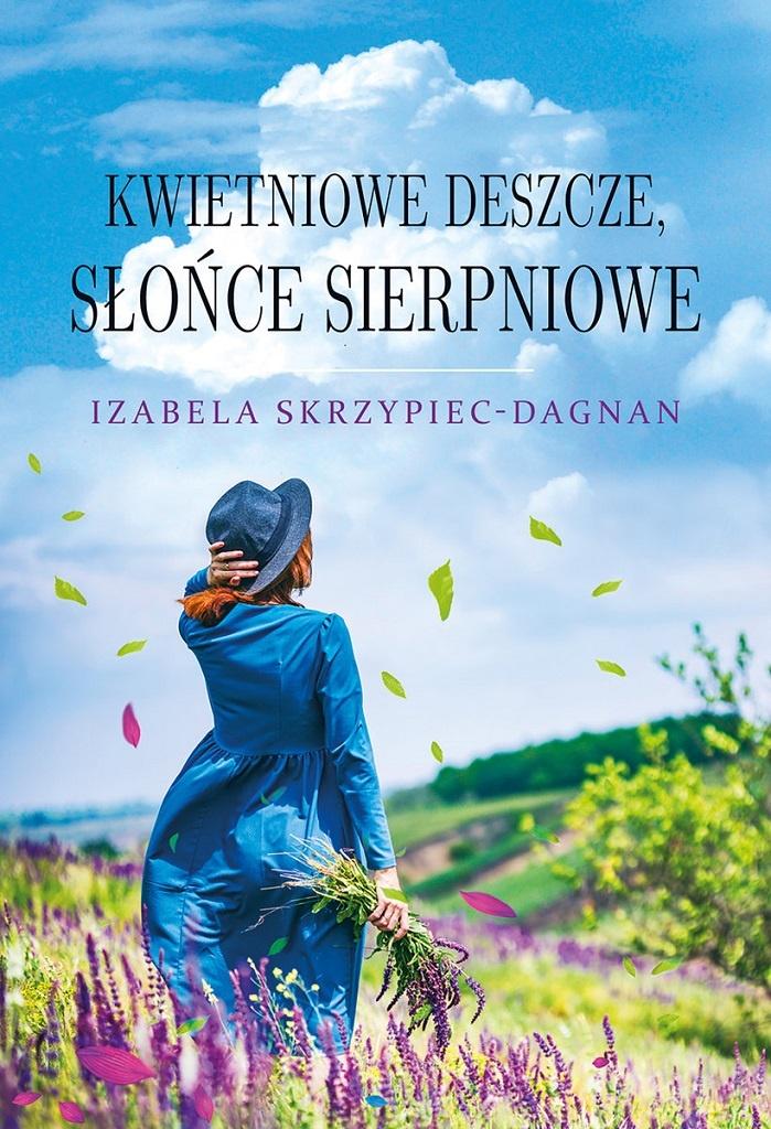 Izabela Skrzypiec-Dagnan – Kwietniowe deszcze, słońce sierpniowe