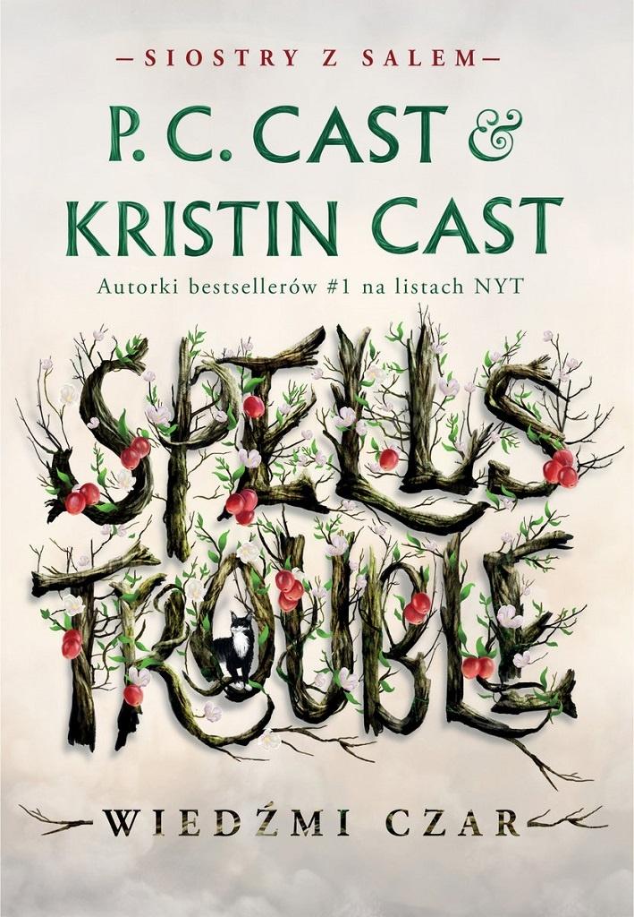 P.C. Cast, Kristin Cast – Spells Trouble. Wiedźmi czar