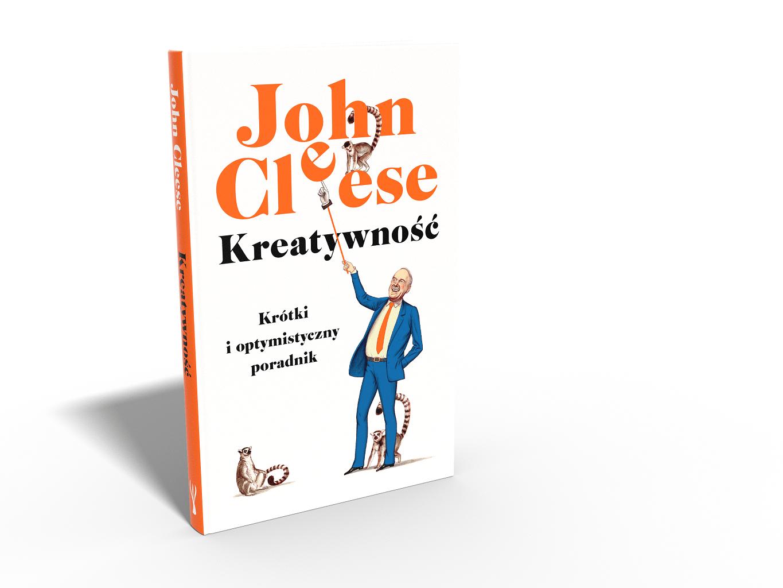John Clees – Kreatywność. Krótki i optymistyczny poradnik