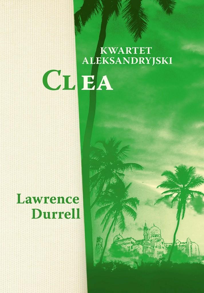 Lawrence Durrell – Kwartet aleksandryjski. Clea