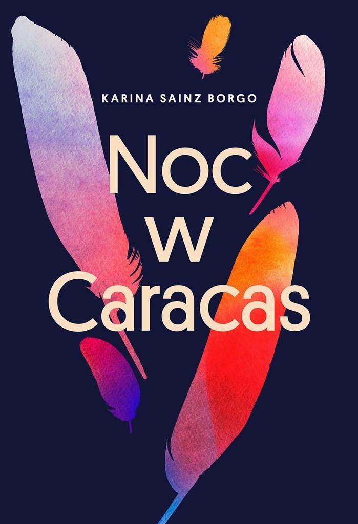 Karina Sainz Borgo – Noc w Caracas
