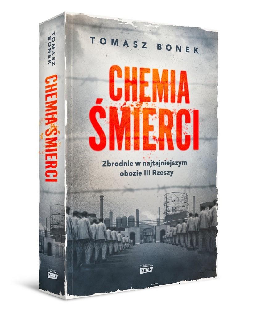 Tomasz Bonek – Chemia śmierci. Zbrodnie w najtajniejszym obozie III Rzeszy