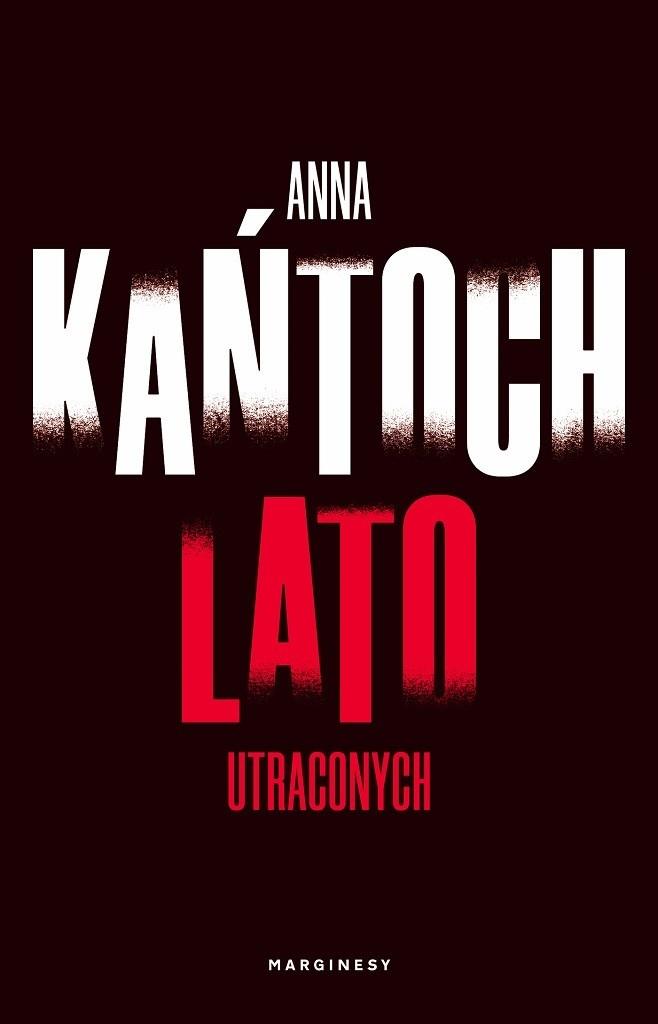 Anna Kańtoch – Lato utraconych
