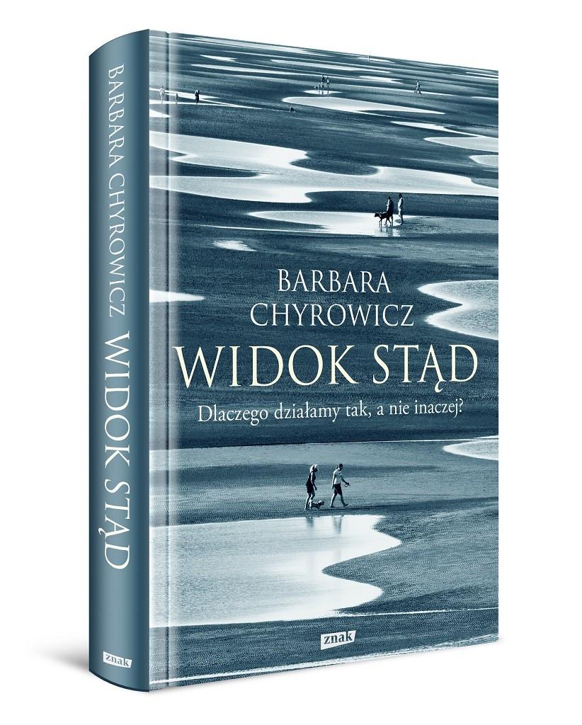 Barbara Chyrowicz – Widok stąd. Dlaczego działamy tak, a nie inaczej?