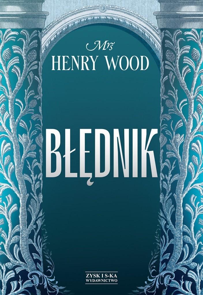 Mrs Henry Wood (Ellen Wood) – Błędnik