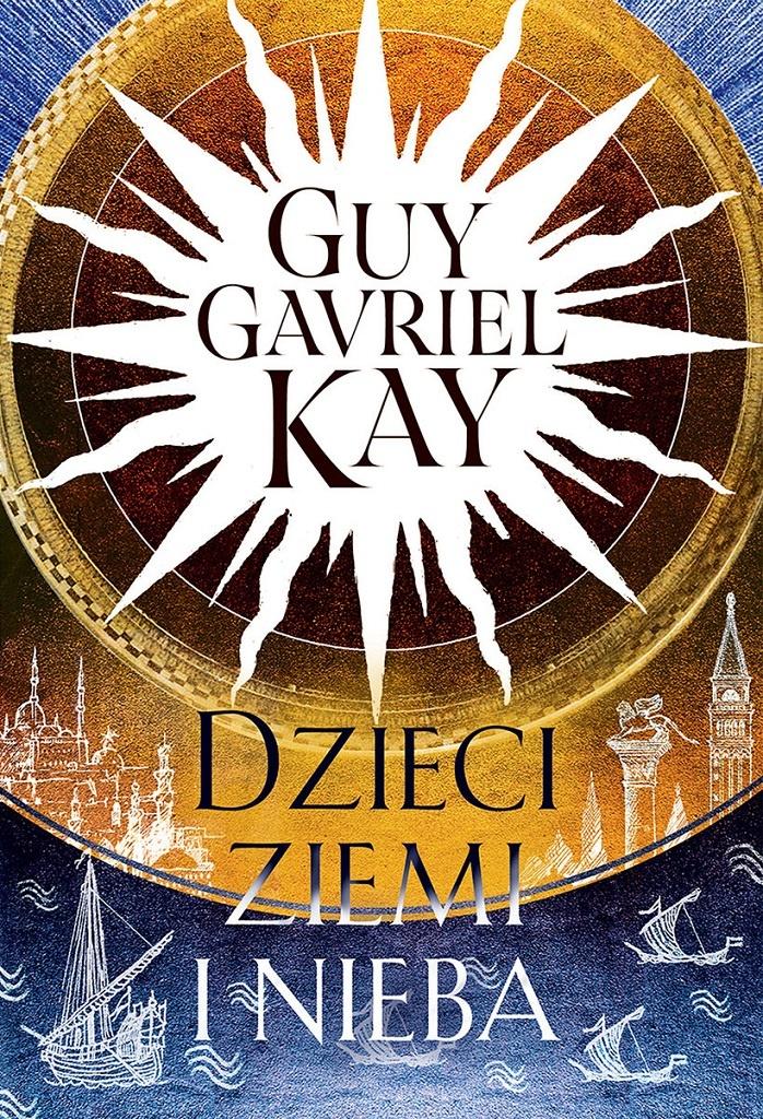 Guy Gavriel Kay – Dzieci ziemi i nieba
