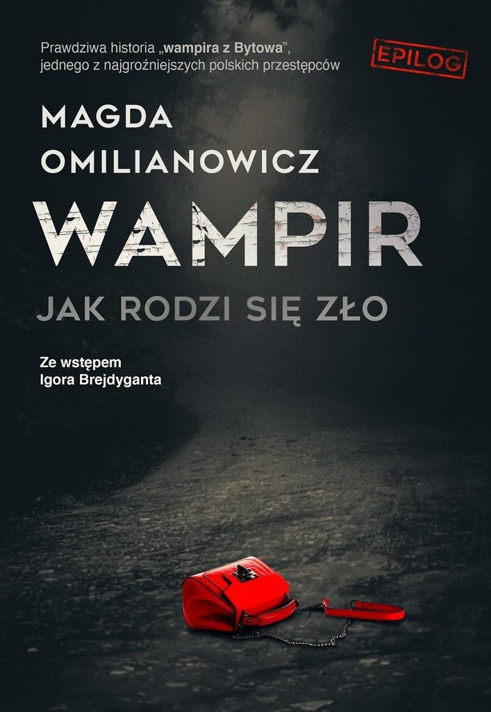 Magda Omilianowicz – Wampir. Jak rodzi się zło. Epilog.