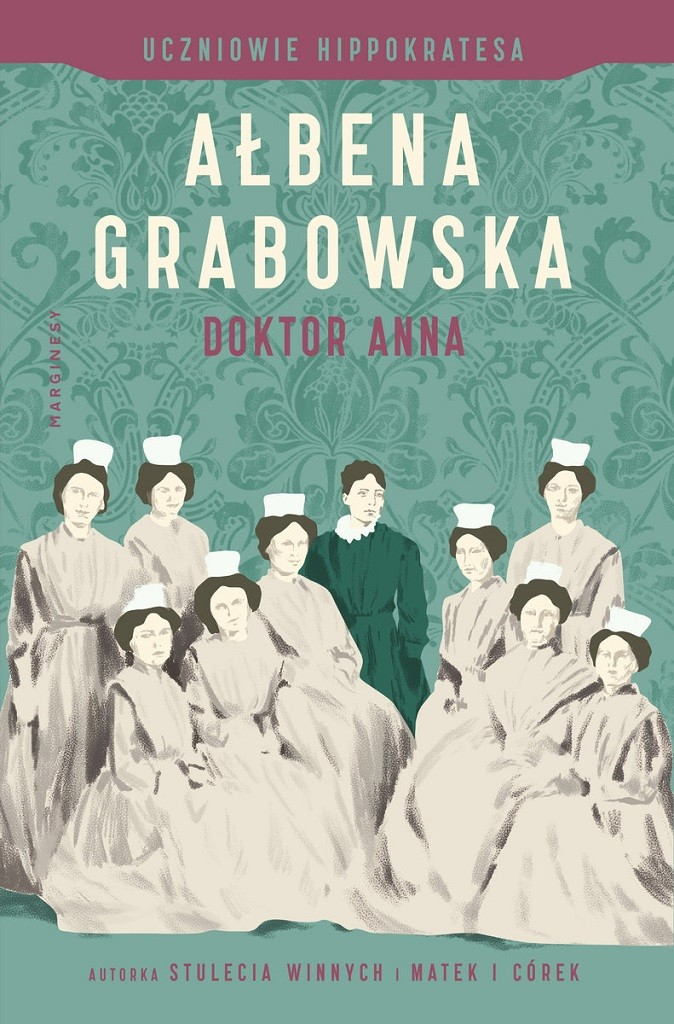 Ałbena Grabowska – Doktor Anna. Uczniowie Hippokratesa. Tom 2