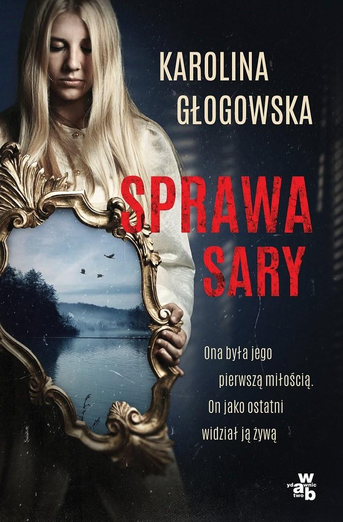 Karolina Głogowska – Sprawa Sary