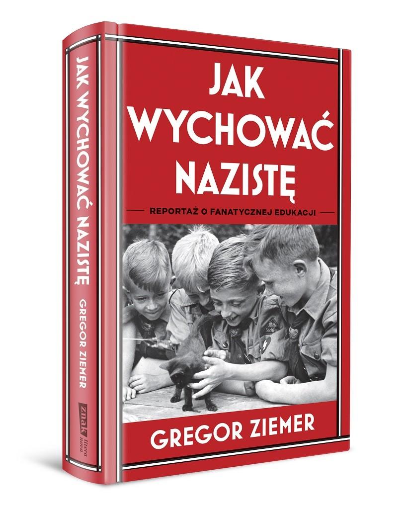 Gregor Ziemer – Jak wychować nazistę. Reportaż o fanatycznej edukacji