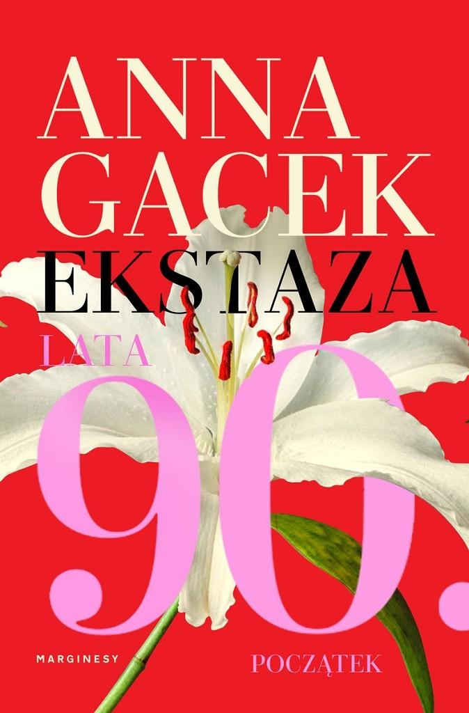 Anna Gacek – Ekstaza. Lata 90. Początek