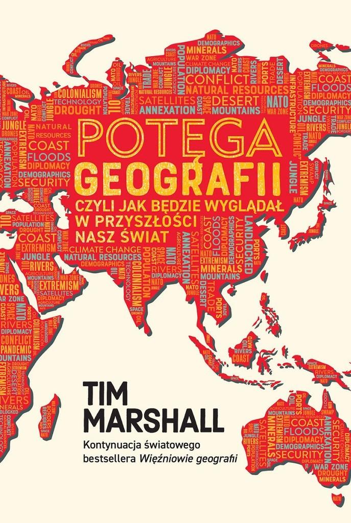 Tim Marshall – Potęga geografii, czyli jak będzie wyglądał w przyszłości nasz świat