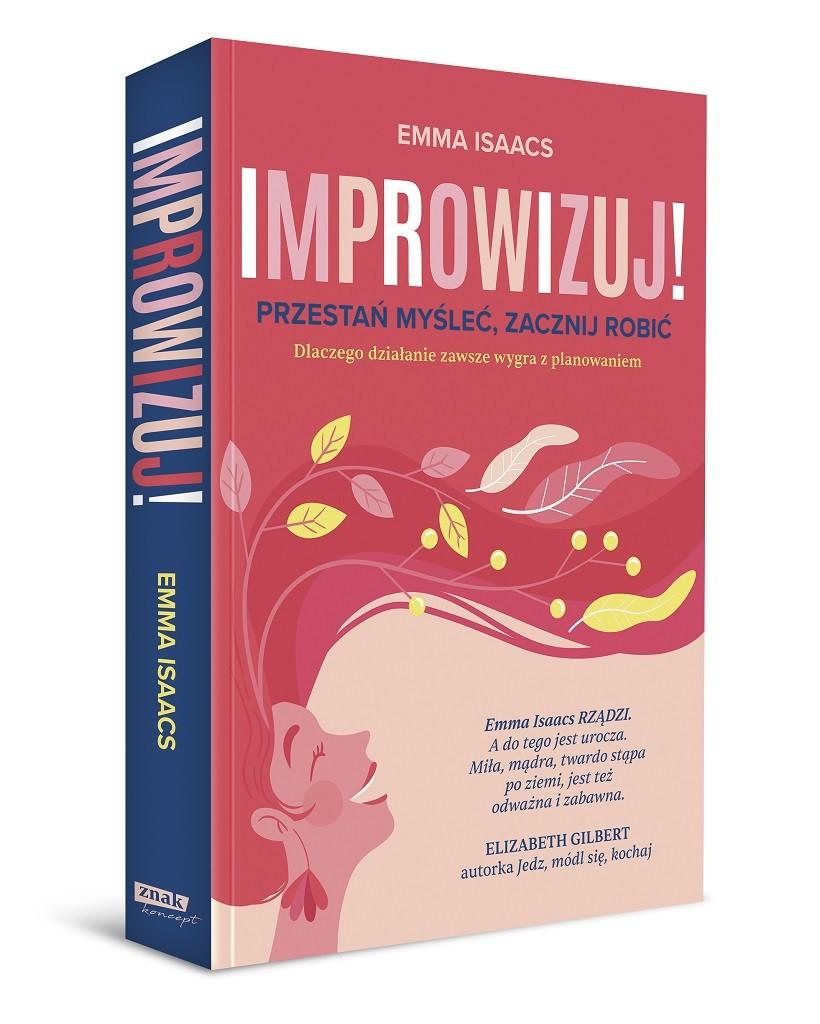 Emma Isaacs – Improwizuj! Przestań myśleć, zacznij robić
