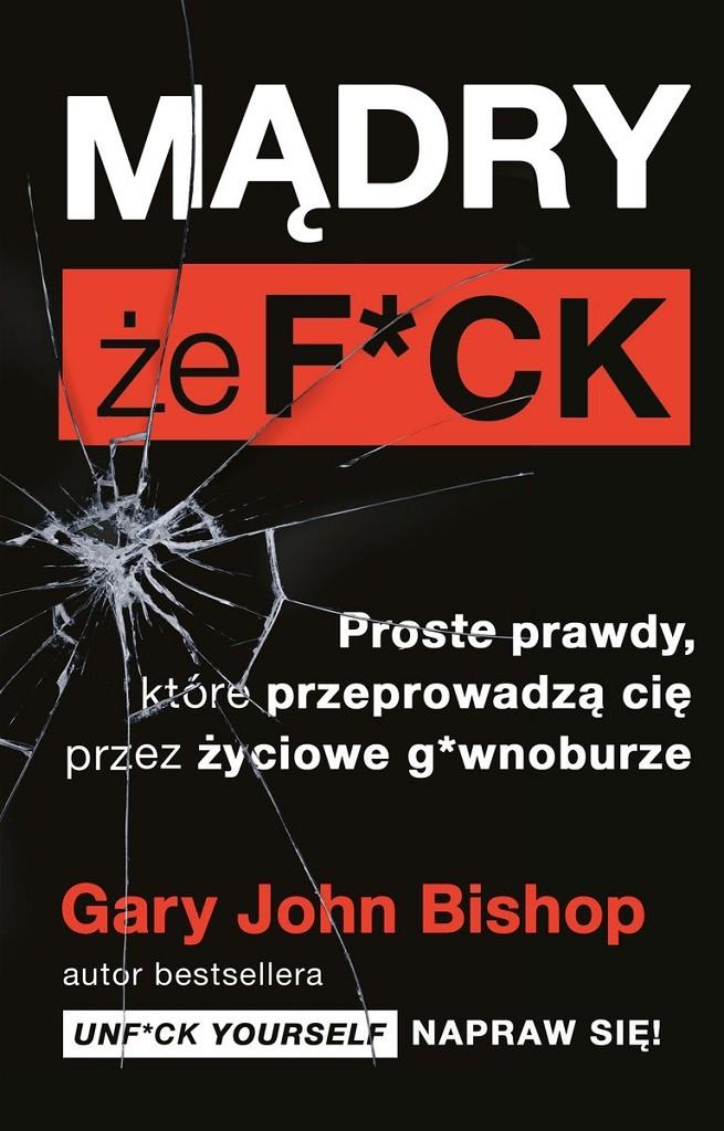 Gary John Bishop – Mądry, że f*ck
