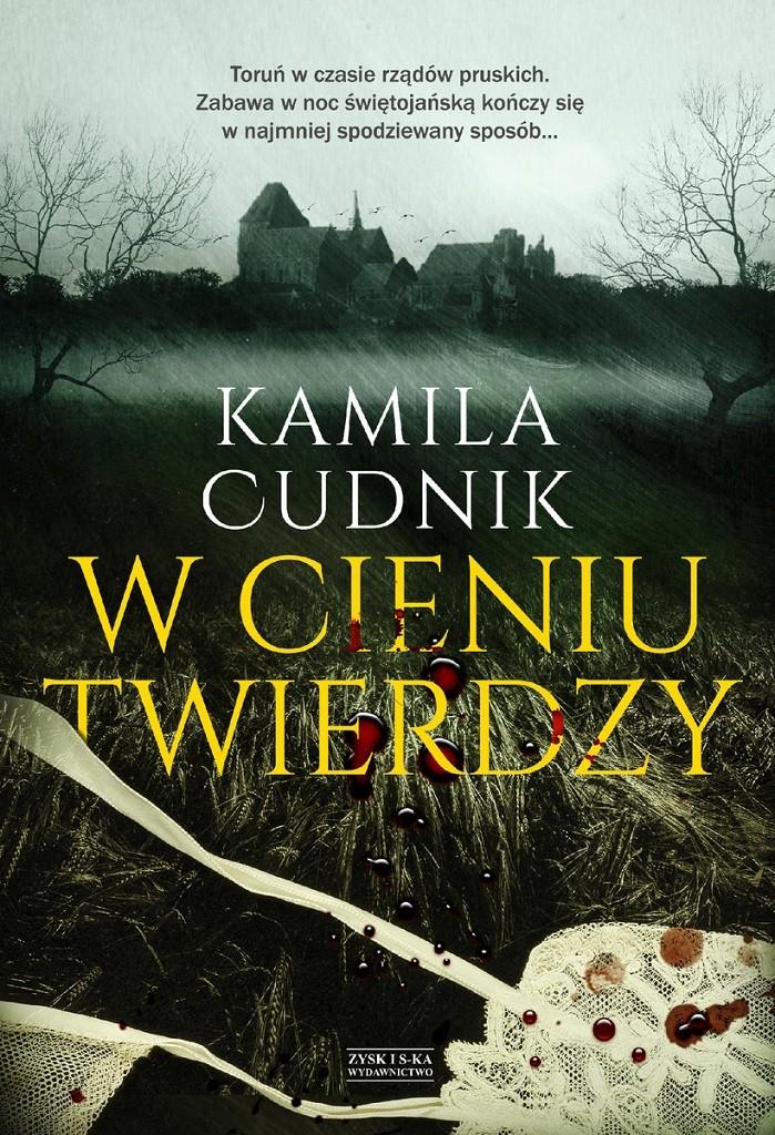Kamila Cudnik – W cieniu twierdzy